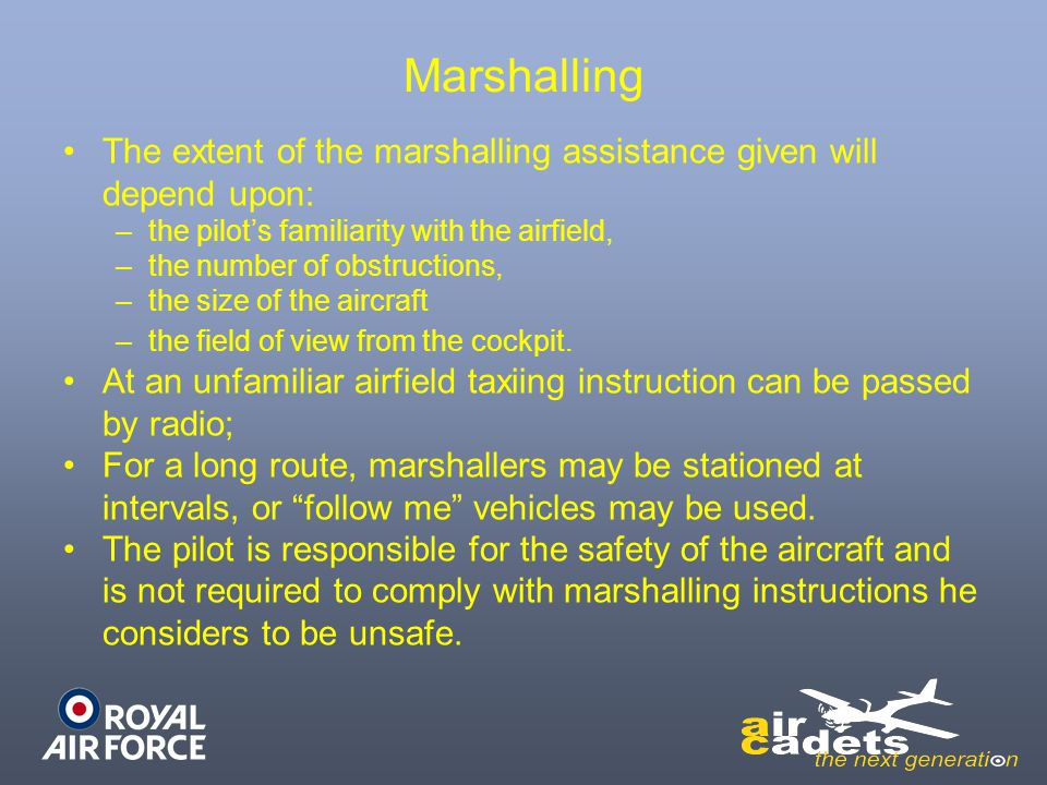 Loading Large aircraft have an Air Load Master / Air Quartermaster, whose responsibilities include: –Supervising the loading process –Securing loads –Ensuring the centre of gravity (C of G) is within limits.