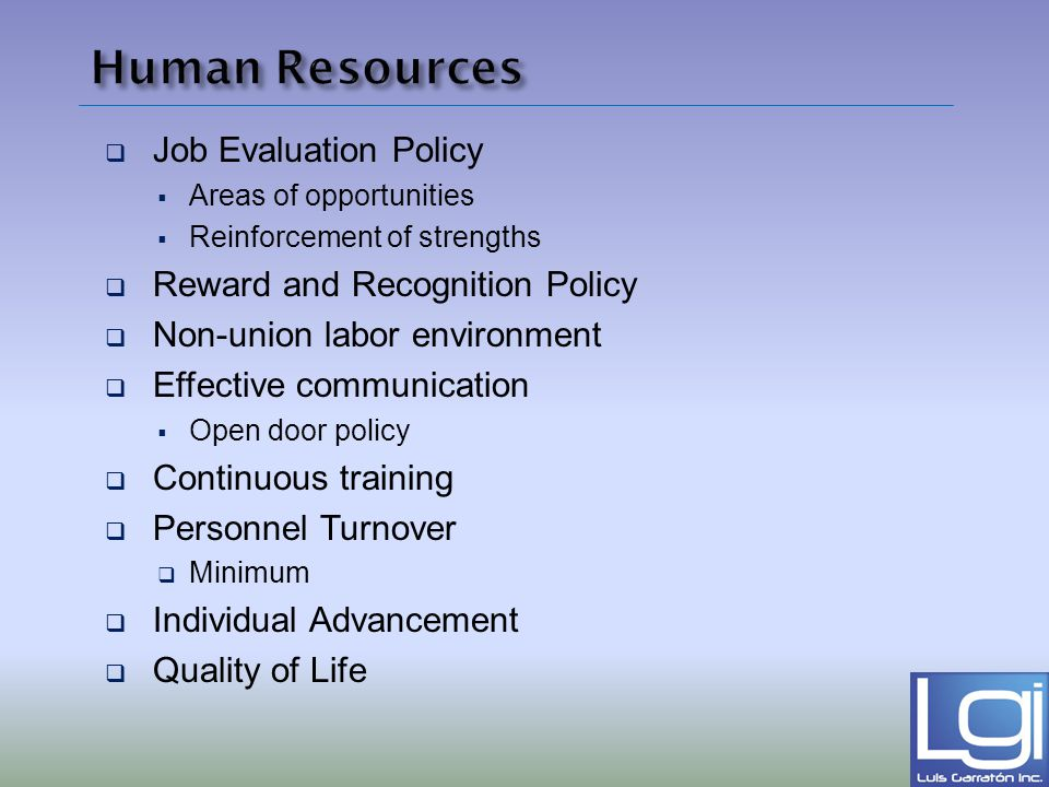 Job Evaluation Policy Areas of opportunities Reinforcement of strengths Reward and Recognition Policy Non-union labor environment Effective communicat