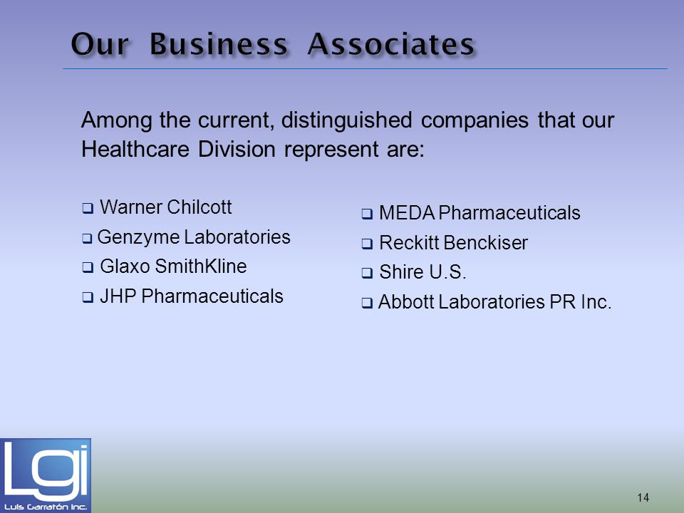 Among the current, distinguished companies that our Healthcare Division represent are: Warner Chilcott Genzyme Laboratories Glaxo SmithKline JHP Pharm