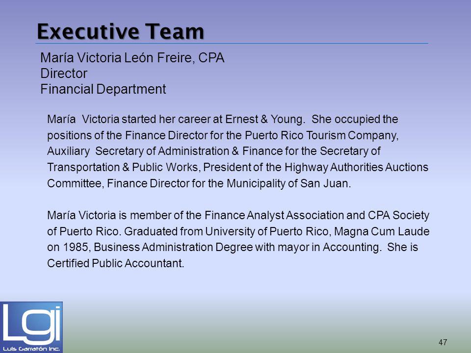 Executive Team María Victoria León Freire, CPA Director Financial Department 47