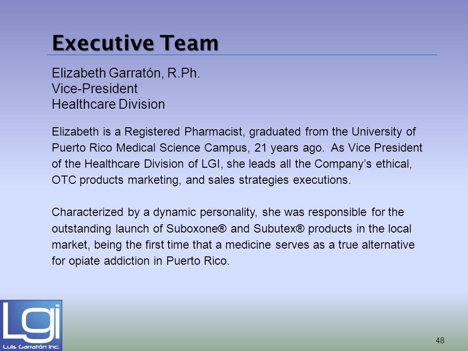Elizabeth Garratón, R.Ph. Vice-President Healthcare Division Elizabeth is a Registered Pharmacist, graduated from the University of Puerto Rico Medica