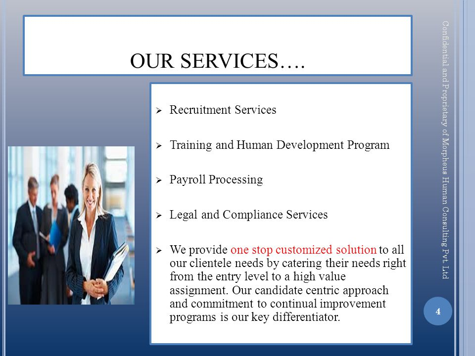 # We concentrate on limited Clients and have deeper penetration across all levels by sufficing them with respective account managers.