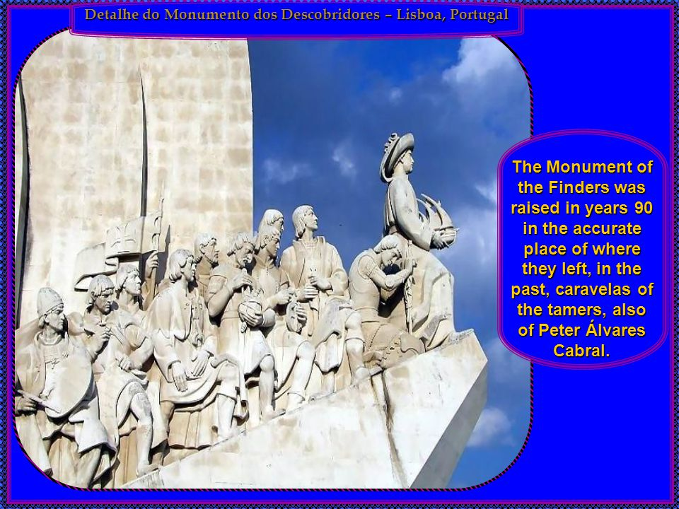 Detalhe do Monumento dos Descobridores – Lisboa, Portugal The Monument of the Finders was raised in years 90 in the accurate place of where they left, in the past, caravelas of the tamers, also of Peter Álvares Cabral.