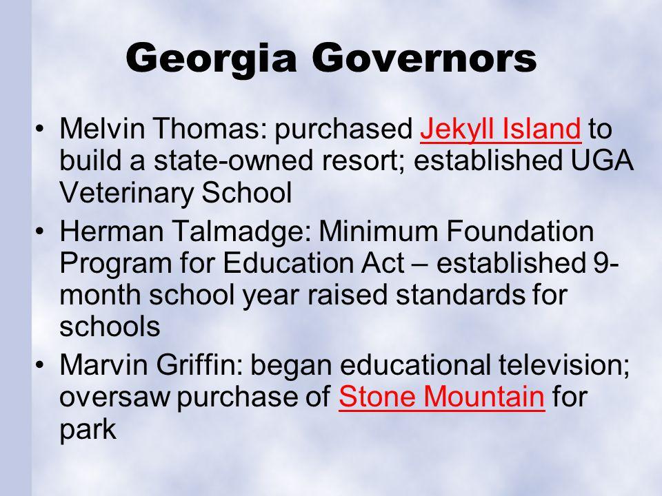Georgia Governors Melvin Thomas: purchased Jekyll Island to build a state-owned resort; established UGA Veterinary SchoolJekyll Island Herman Talmadge