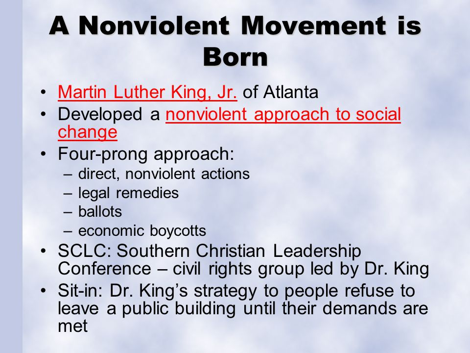 A Nonviolent Movement is Born Martin Luther King, Jr. of AtlantaMartin Luther King, Jr. Developed a nonviolent approach to social changenonviolent app