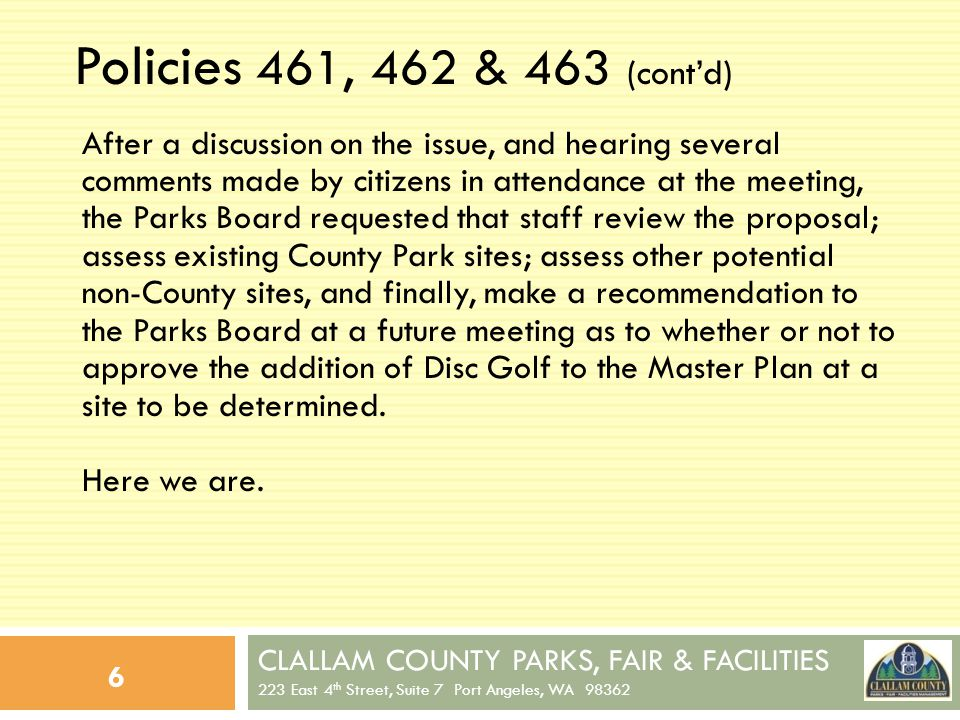 CLALLAM COUNTY PARKS, FAIR & FACILITIES 223 East 4 th Street, Suite 7 Port Angeles, WA 98362 37 If BOCC Does Not Approve 1.This request will be considered closed and no more work will be done on this issue at this time.