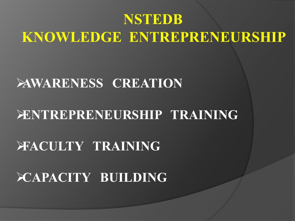 NSTEDB KNOWLEDGE ENTREPRENEURSHIP AWARENESS CREATION ENTREPRENEURSHIP TRAINING FACULTY TRAINING CAPACITY BUILDING