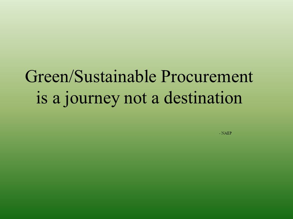 Green/Sustainable Procurement is a journey not a destination - NAEP