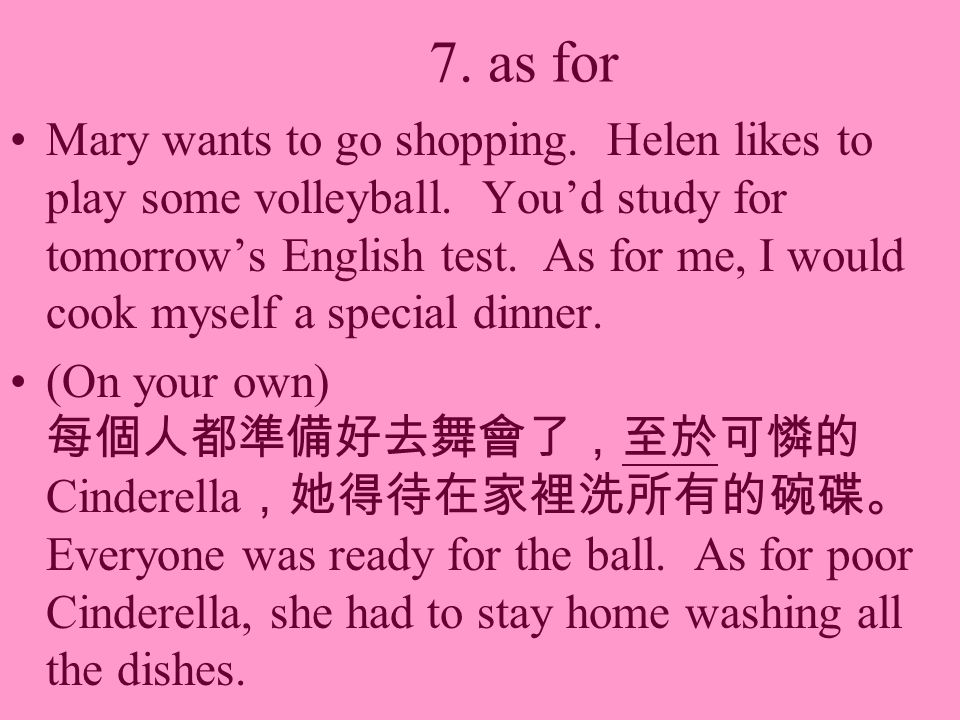 7. as for Mary wants to go shopping. Helen likes to play some volleyball.