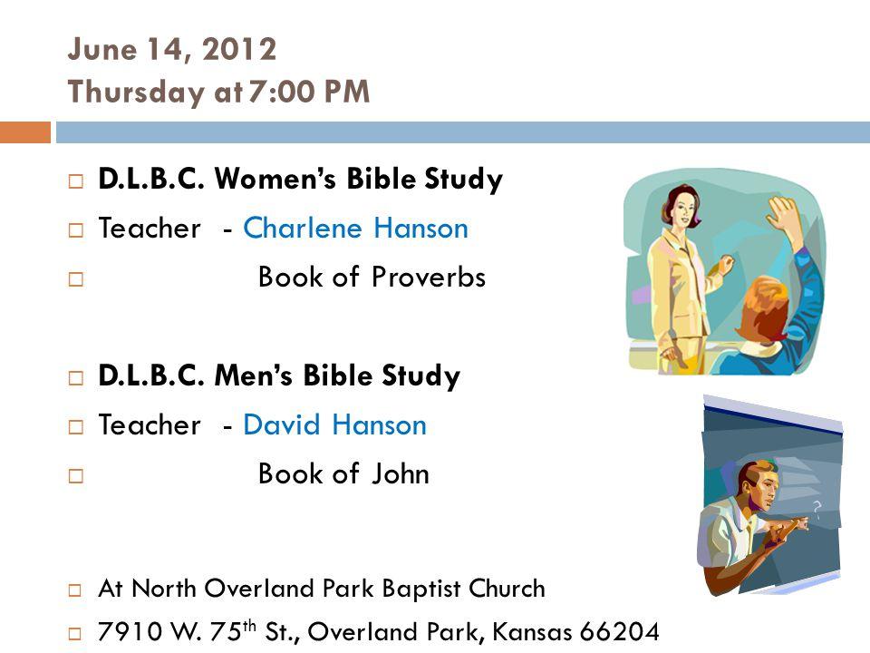 June 14, 2012 Thursday at 7:00 PM D.L.B.C.