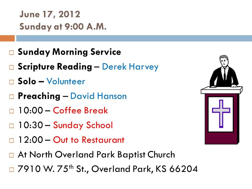 June 17, 2012 Sunday at 9:00 A.M.