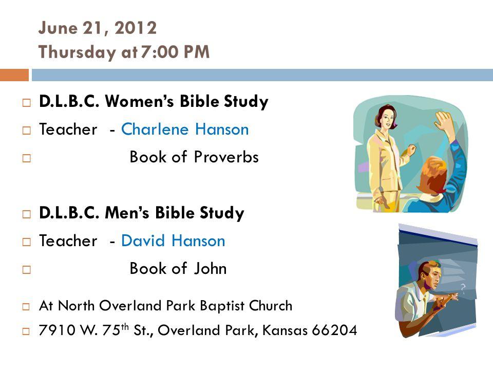 June 21, 2012 Thursday at 7:00 PM D.L.B.C.