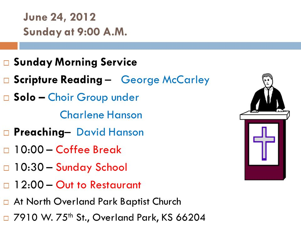 June 24, 2012 Sunday at 9:00 A.M.