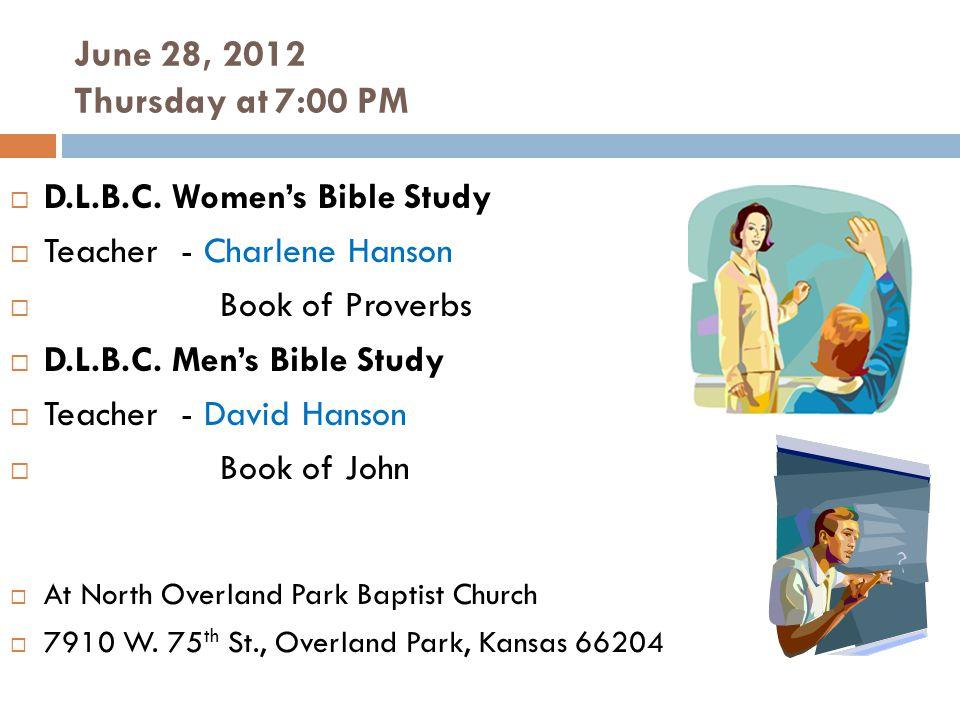June 28, 2012 Thursday at 7:00 PM D.L.B.C.