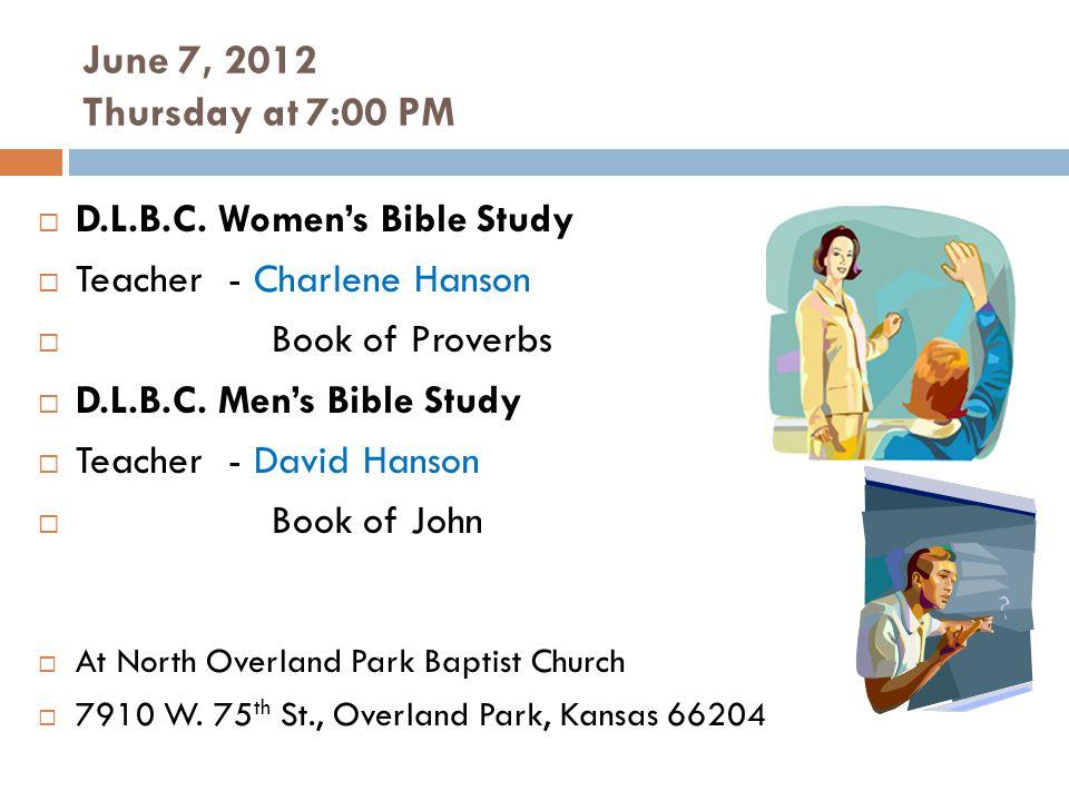June 7, 2012 Thursday at 7:00 PM D.L.B.C.