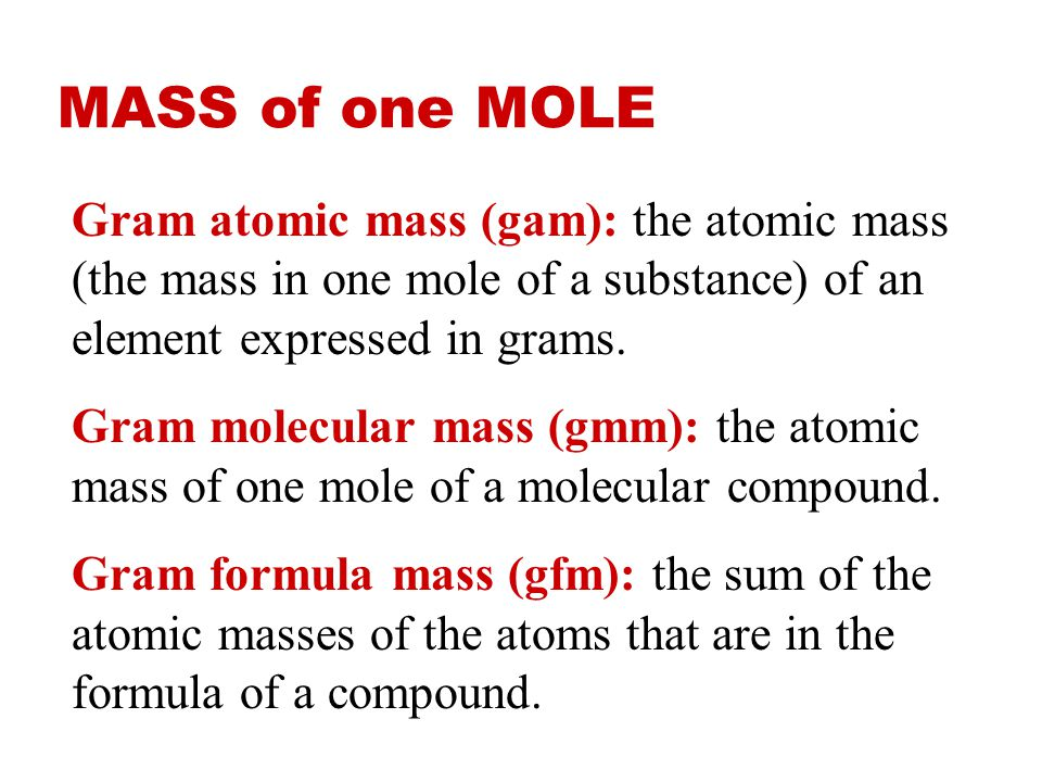 MOLAR MASS The molar mass is the mass, in grams, of one mole (6.02 10 23 particles) of an element (ion), a covalent molecule or a formula unit. molar