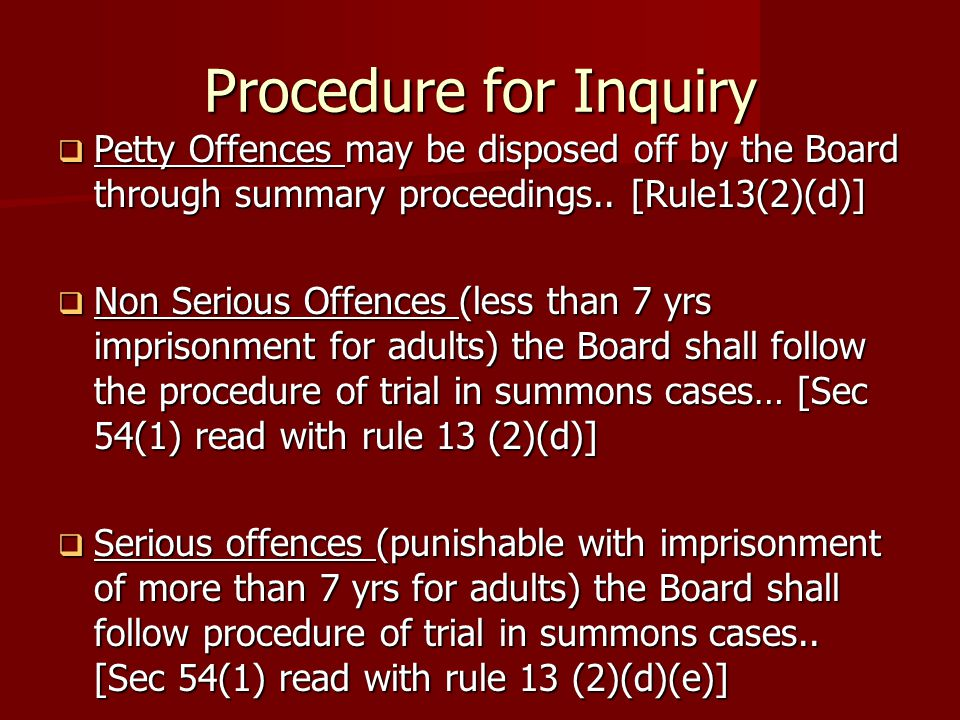 Procedure for Inquiry Petty Offences may be disposed off by the Board through summary proceedings.. [Rule13(2)(d)] Petty Offences may be disposed off