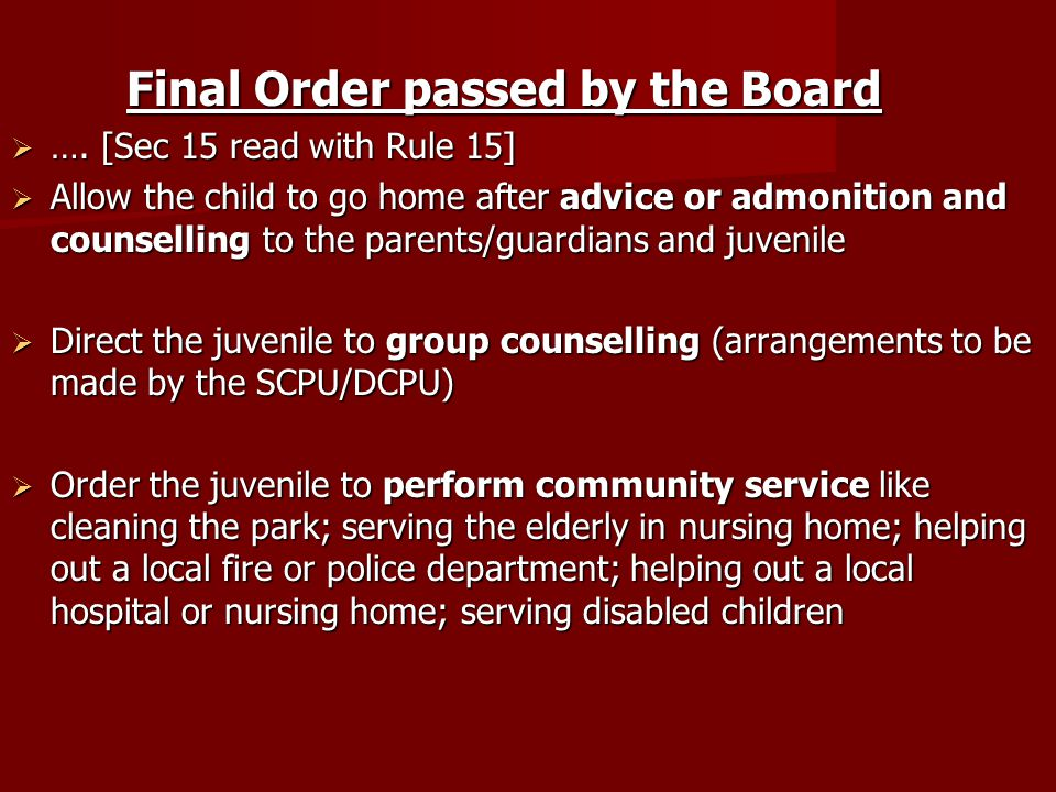 Final Order passed by the Board Final Order passed by the Board …. [Sec 15 read with Rule 15] …. [Sec 15 read with Rule 15] Allow the child to go home