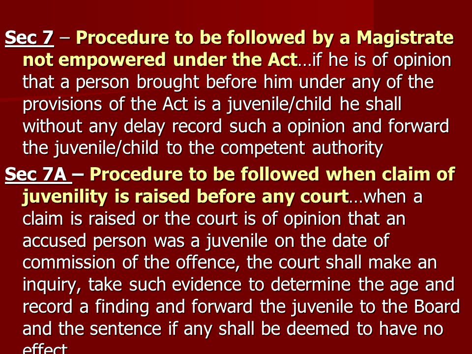 Sec 7 – Procedure to be followed by a Magistrate not empowered under the Act…if he is of opinion that a person brought before him under any of the pro