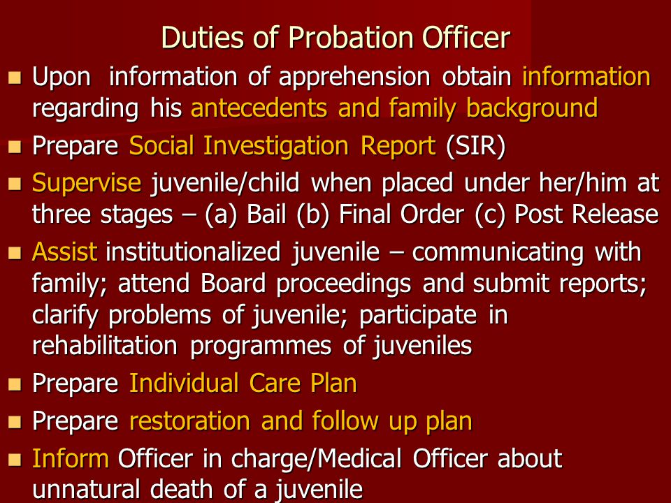 Duties of Probation Officer Upon information of apprehension obtain information regarding his antecedents and family background Upon information of ap