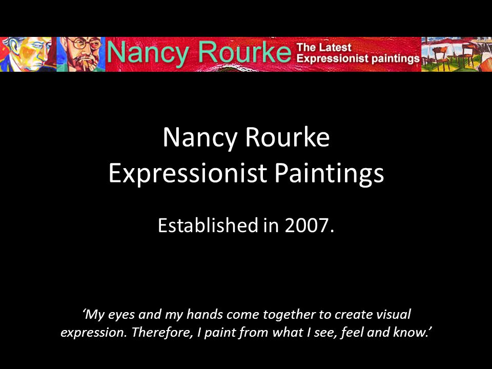 Nancy Rourke Expressionist Paintings Established in 2007.