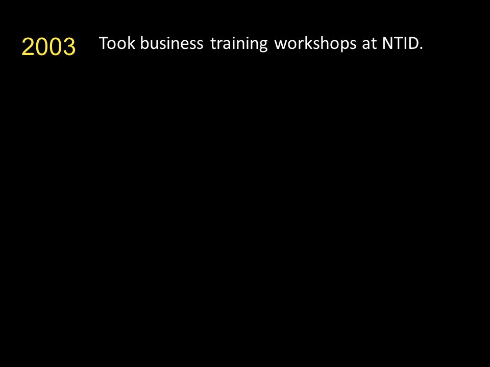 Took business training workshops at NTID. 2003