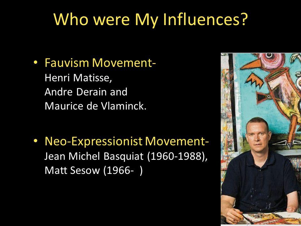 Fauvism Movement- Henri Matisse, Andre Derain and Maurice de Vlaminck.