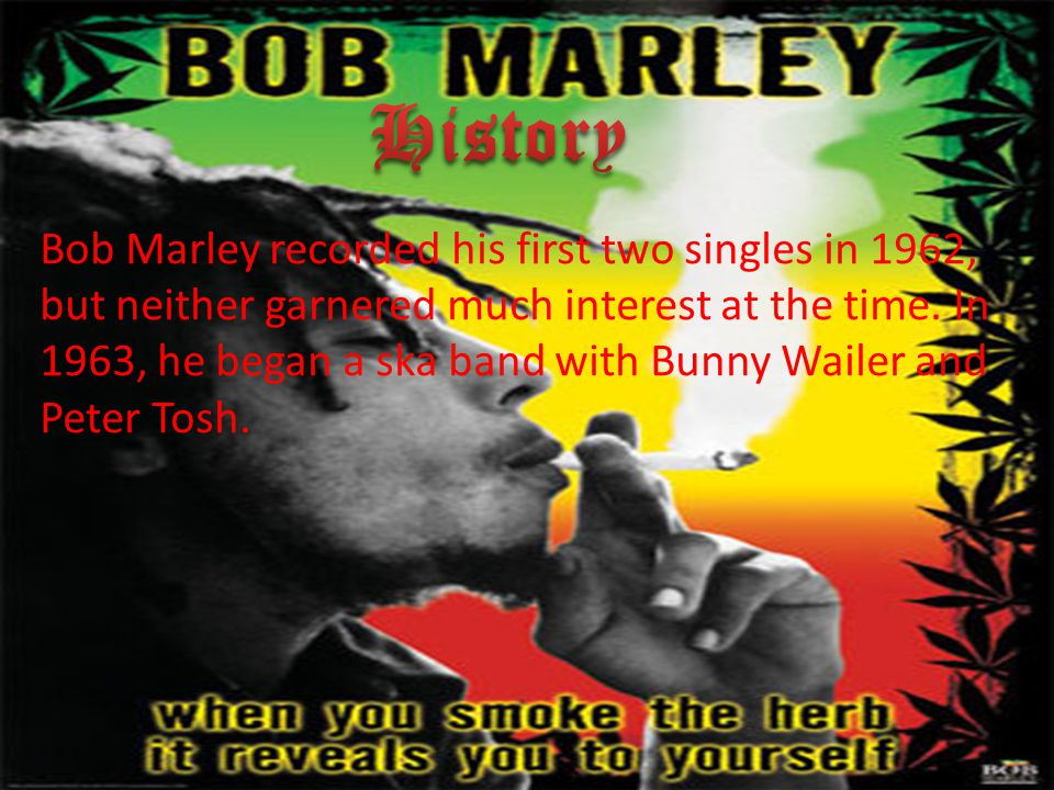 Bob Marley recorded his first two singles in 1962, but neither garnered much interest at the time.