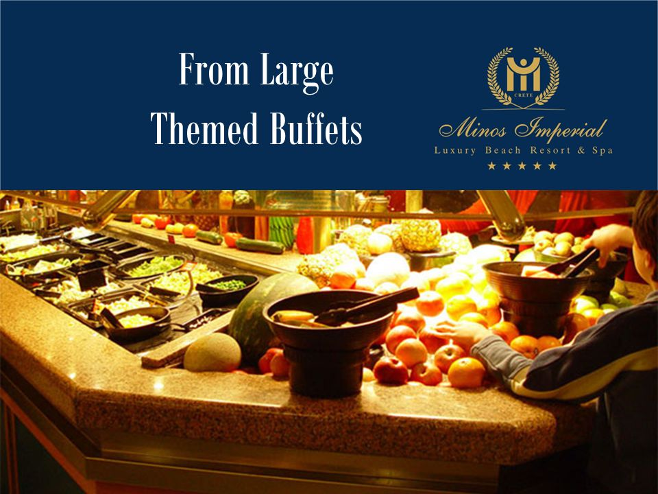 From Large Themed Buffets