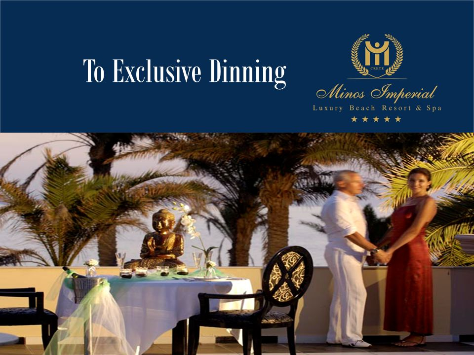 To Exclusive Dinning