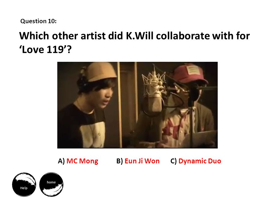 Question 10: Which other artist did K.Will collaborate with for Love 119.