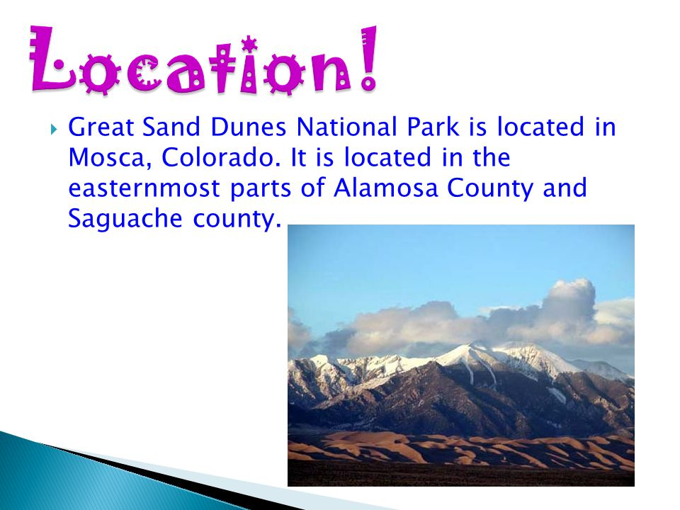 Great Sand Dunes National Park is located in Mosca, Colorado.