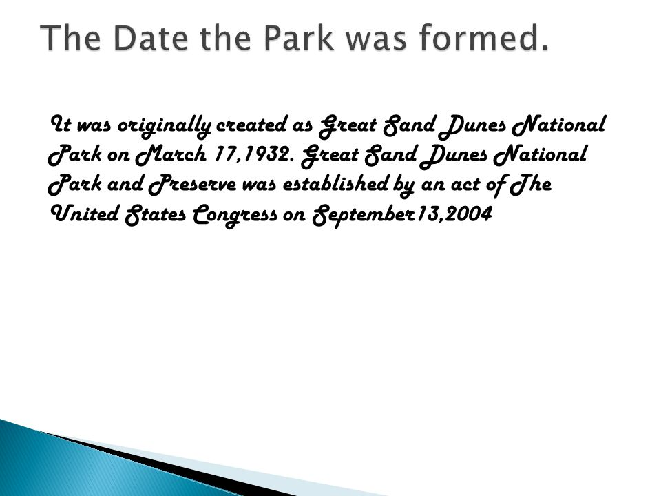 It was originally created as Great Sand Dunes National Park on March 17,1932.