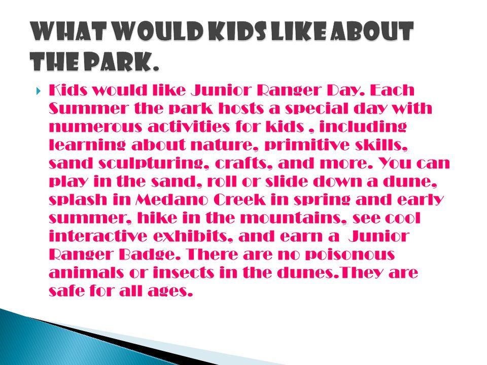 Kids would like Junior Ranger Day.