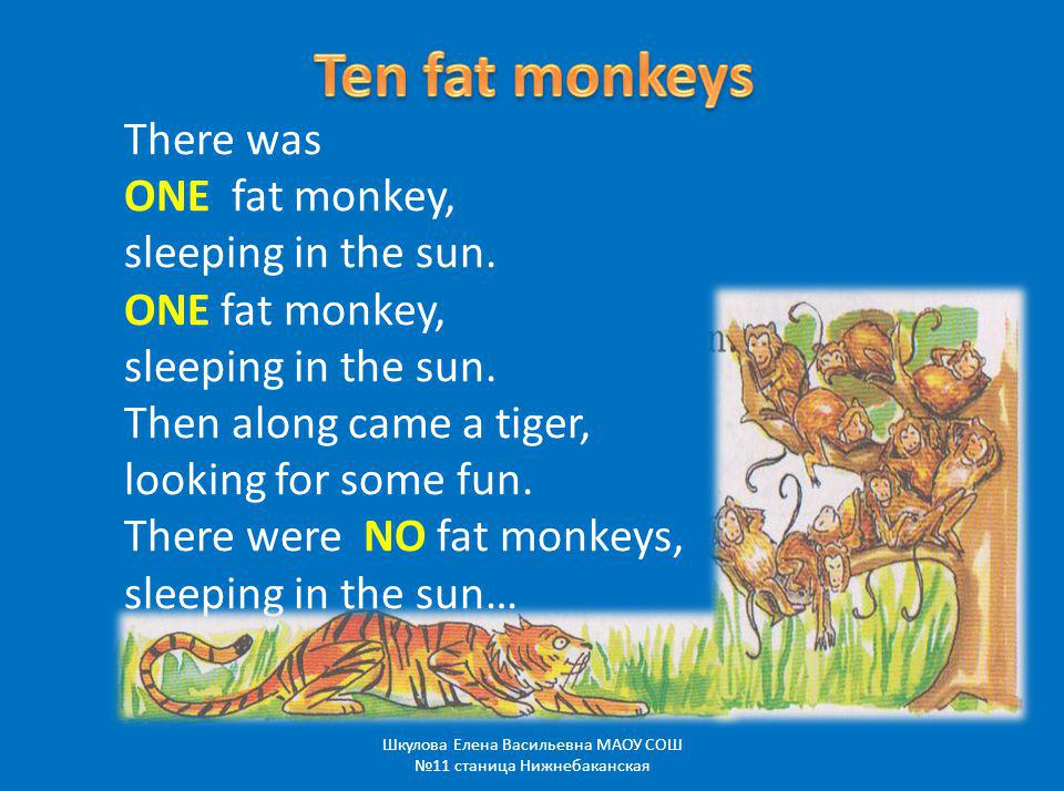 There was ONE fat monkey, sleeping in the sun. ONE fat monkey, sleeping in the sun.