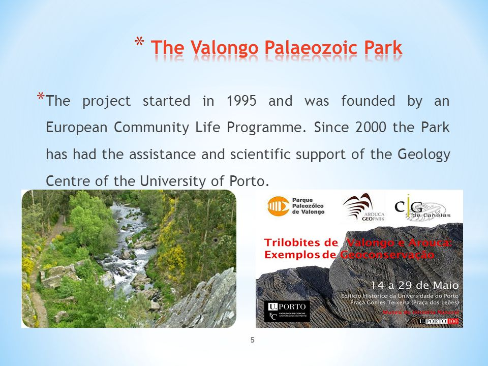 * The Valongo Palaeozoic Park created in 1998 was a pioneer example of geoconservation in Portugal resulting from the partnership between the Municipa