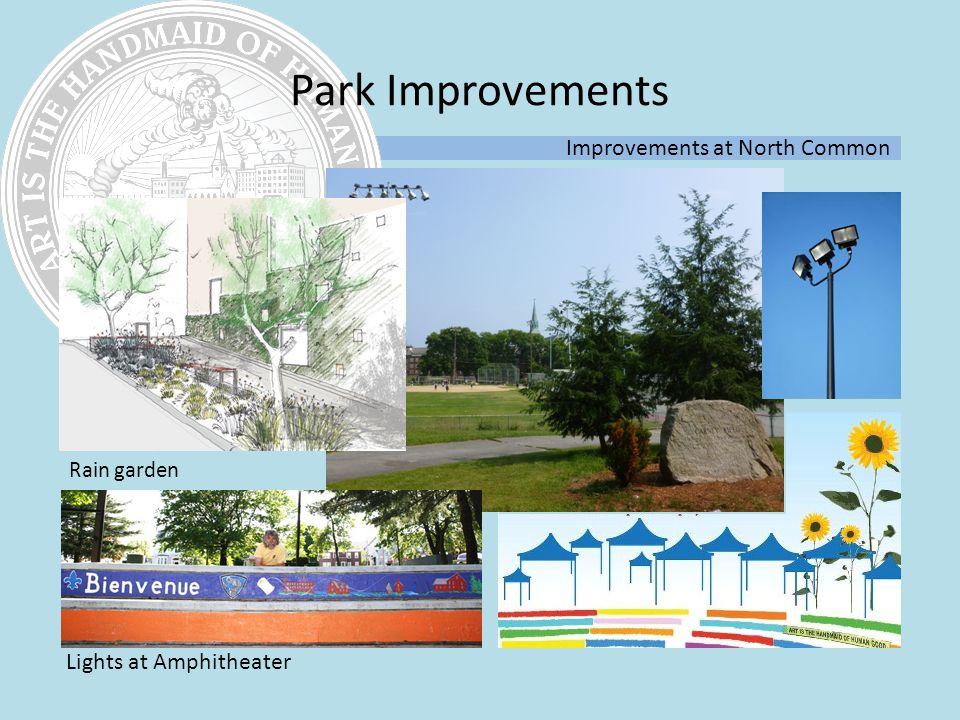 Rain garden Improvements at North Common Park Improvements Lights at Amphitheater