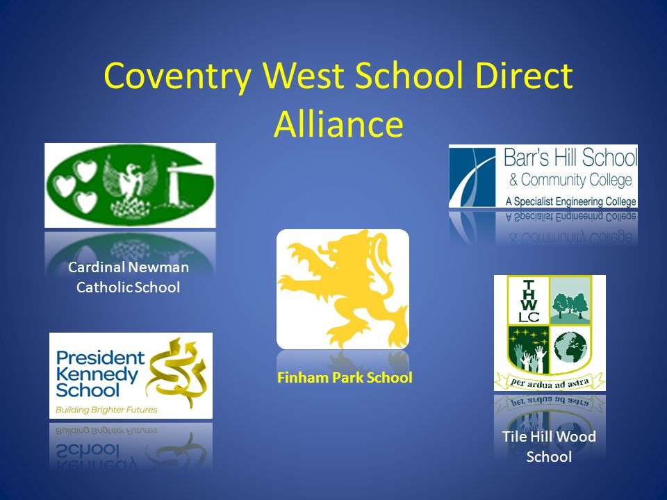Coventry West School Direct Alliance Finham Park School Cardinal Newman Catholic School Tile Hill Wood School