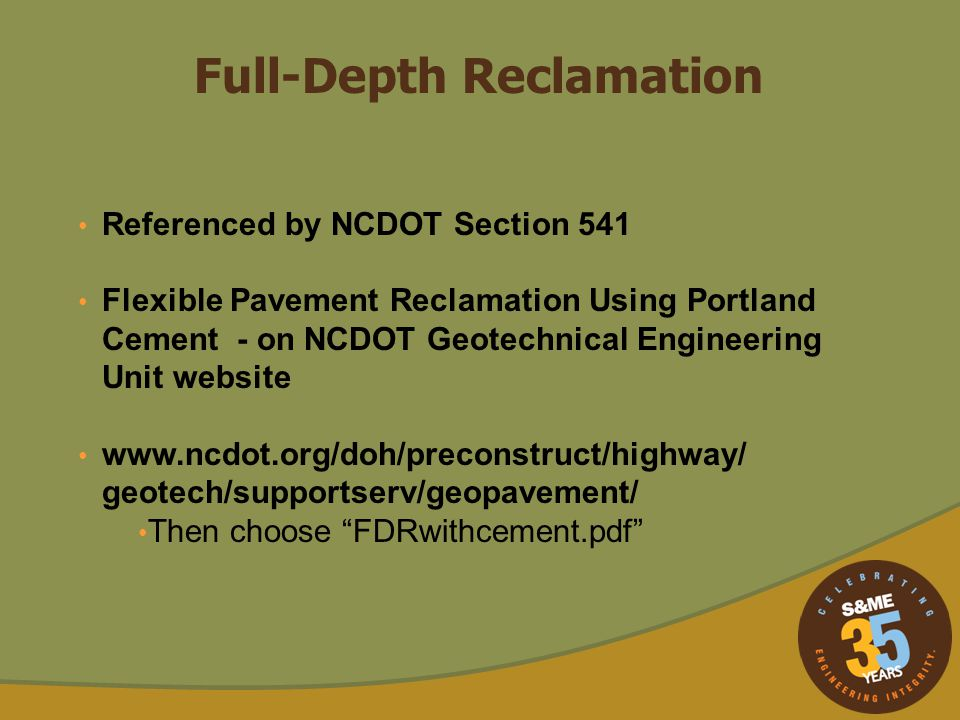 Full-Depth Reclamation Referenced by NCDOT Section 541 Flexible Pavement Reclamation Using Portland Cement - on NCDOT Geotechnical Engineering Unit we