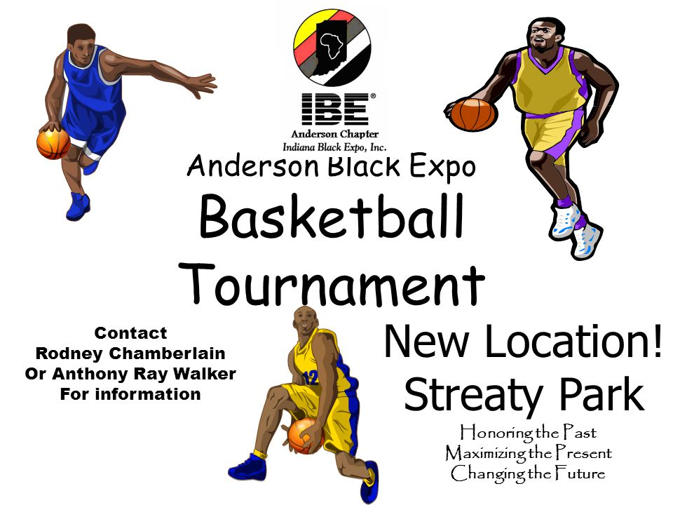 Anderson Black Expo Basketball Tournament Contact Rodney Chamberlain Or Anthony Ray Walker For information New Location.
