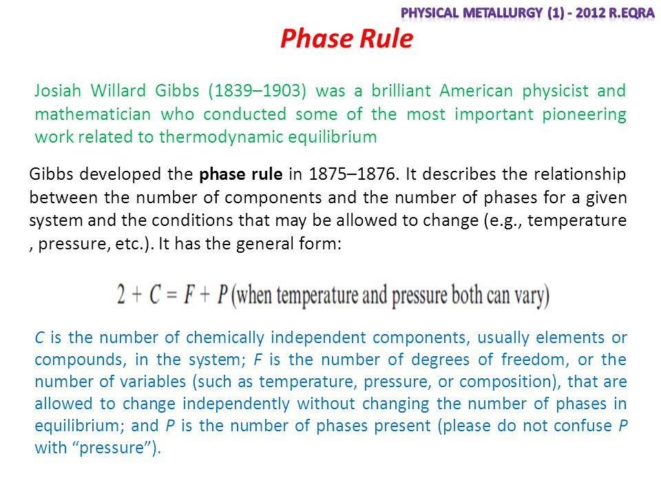 Phase Rule Josiah Willard Gibbs (1839–1903) was a brilliant American physicist and mathematician who conducted some of the most important pioneering w