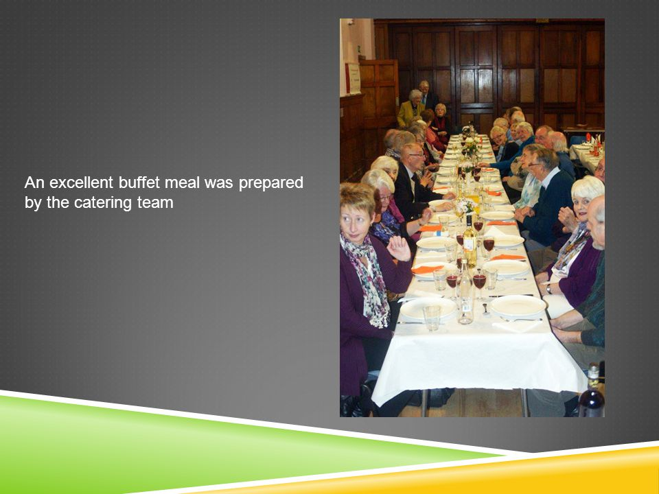 An excellent buffet meal was prepared by the catering team