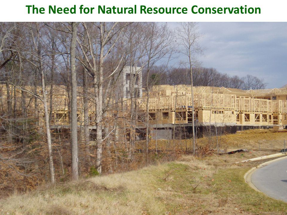 The Need for Natural Resource Conservation