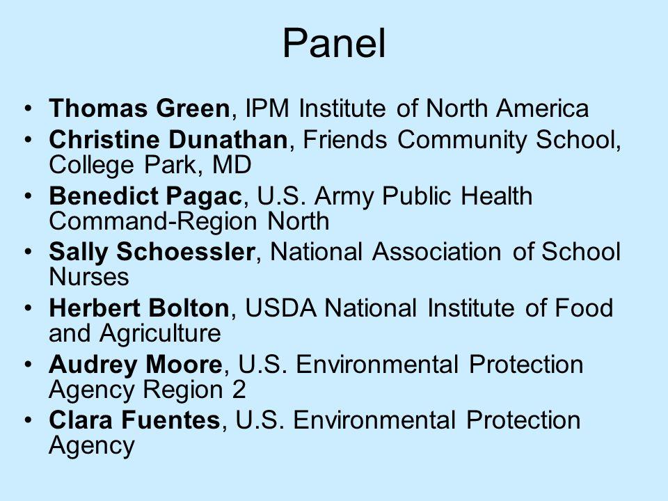 Panel Thomas Green, IPM Institute of North America Christine Dunathan, Friends Community School, College Park, MD Benedict Pagac, U.S.