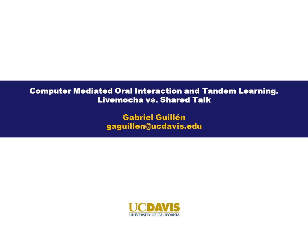 Computer Mediated Oral Interaction and Tandem Learning.