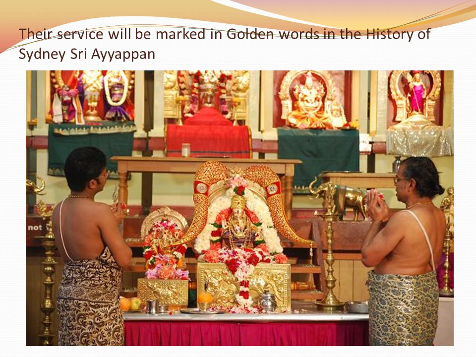 Their service will be marked in Golden words in the History of Sydney Sri Ayyappan