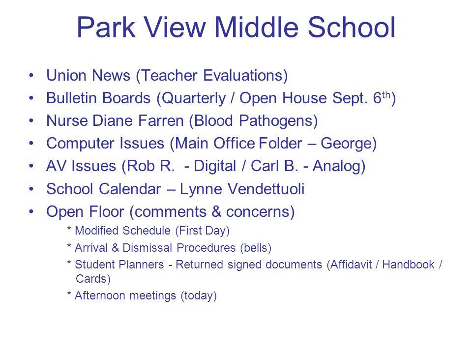 Park View Middle School Union News (Teacher Evaluations) Bulletin Boards (Quarterly / Open House Sept. 6 th ) Nurse Diane Farren (Blood Pathogens) Com