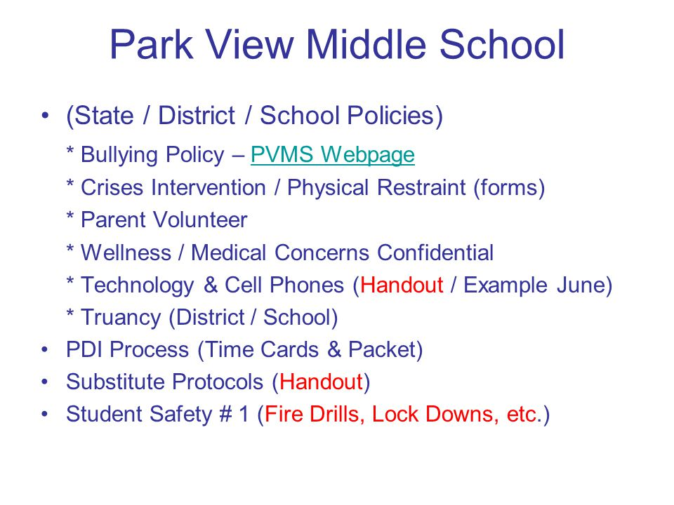 Park View Middle School (State / District / School Policies) * Bullying Policy – PVMS WebpagePVMS Webpage * Crises Intervention / Physical Restraint (
