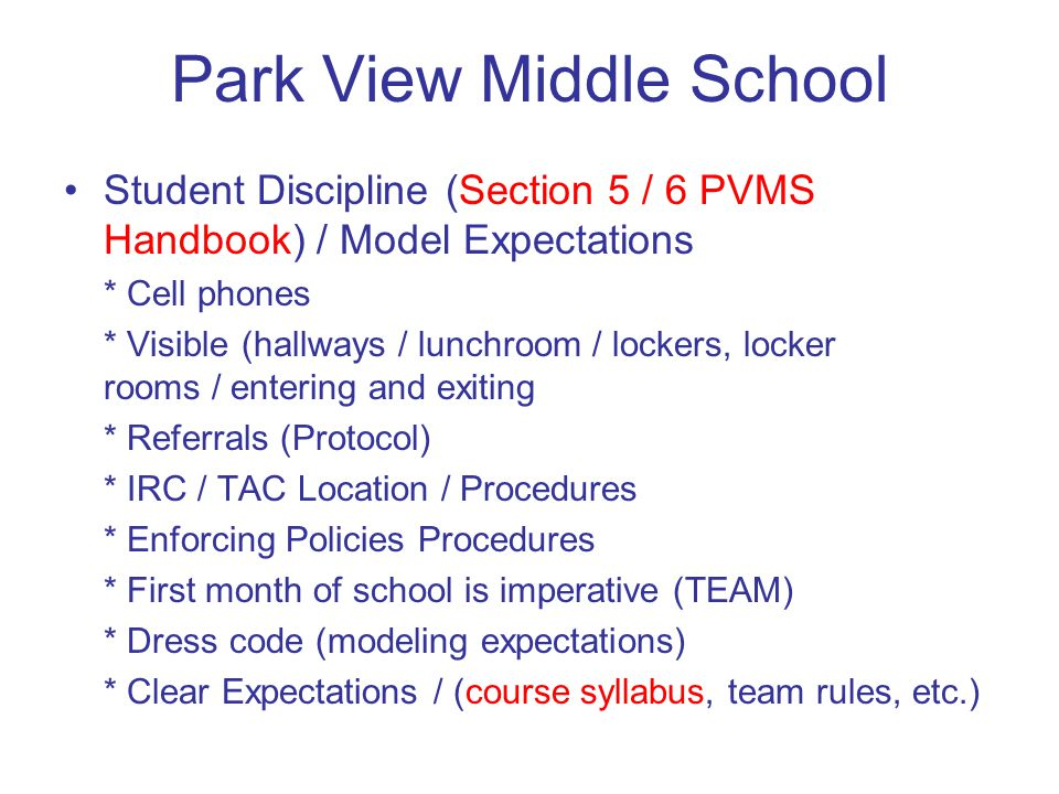 Park View Middle School District Initiatives impact PVMS –Educator Effectiveness (Evaluation Model Handout) –Curriculum (CTs, PBGR / Common Core / DANA) –Instruction (Professional Goals, SLOs, SIP) –Culture / Student Support (PBIS / RTI / SAM / Aspen) –Advisory, ILPS, PD (IEPs for all…)