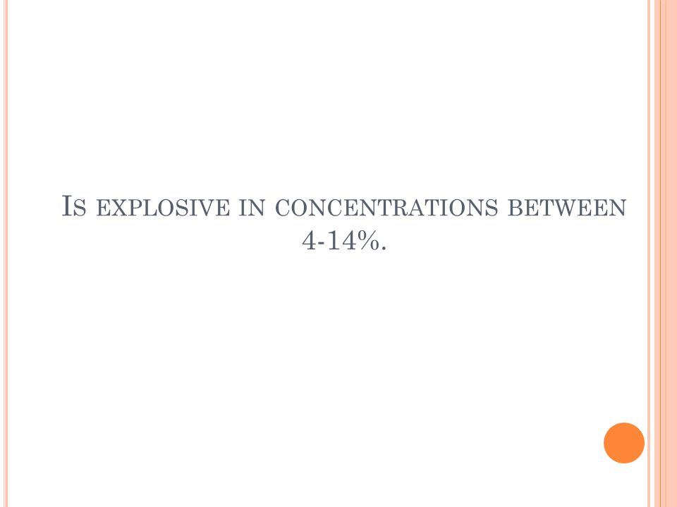 I S EXPLOSIVE IN CONCENTRATIONS BETWEEN 4-14%.